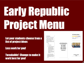 Early Republic History Project Menu for Middle and High School History