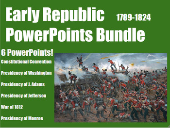 Early Republic PowerPoints Bundle for Middle and High Scho