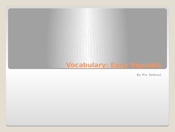 Early Republic Vocabulary