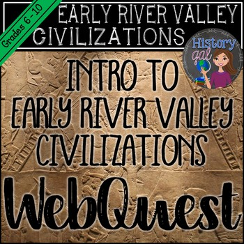 Early River Valley Civilizations: A Web Based Lesson