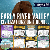 Early River Valley Civilizations Unit Bundle (World History)