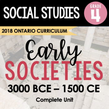 ONTARIO SOCIAL STUDIES: GR. 4 Early Societies Complete Inquiry Unit