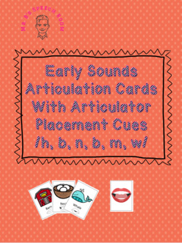 Early Sounds Articulation Card Set With Visual Cues /h, p, n, b, m, w/