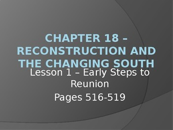 Reconstruction and the Changing South - Early Steps to Reunion PowerPoint