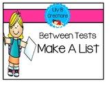 Between Tests - Make A List Activity