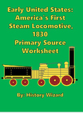 Early United States: America's First Steam Locomotive, Primary Source Worksheet
