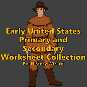 Early United States Primary and Secondary Worksheet Collection