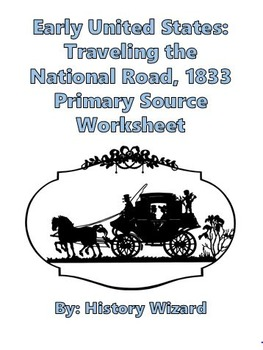 Early United States: Traveling the National Road, 1833 Primary Source Worksheet