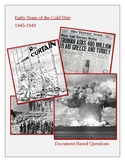 Early Years of the Cold War:  1945-1949. Document Based Questions