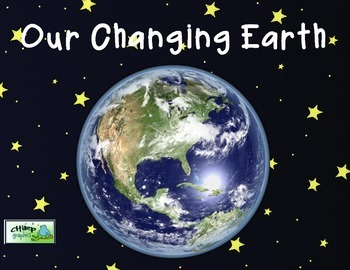 Earth Changes including erosion, weathering and deposition