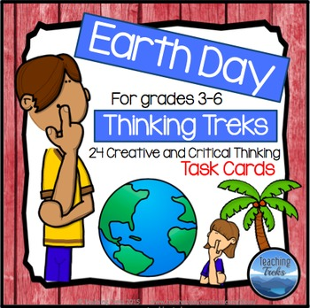 Earth Day Task Cards: Earth Day Thinking Treks
