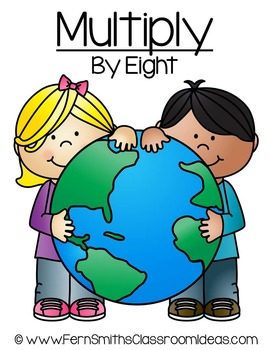Earth Day Math A Quick and Easy to Prep Multiply By Eight Center Game