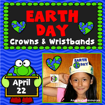 Earth Day Activities: Distance Learning -Earth Day Craft -Hats-Crowns-Wristbands