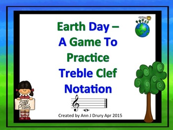 Earth Day - A Game to Practice Treble Clef Notation
