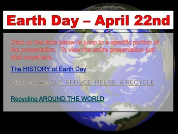 Earth Day: A History, What You Can Do: The 3 R's, & More PPT