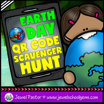 Earth Day QR Codes Scavenger Hunt Activities