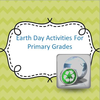 Earth Day Activities For Primary Grades
