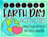 Earth Day Activities (Google Slides) (Distance Learning)
