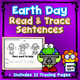 Earth Day Activities : Sentence Tracing - Includes Sight Words - Just Print & Go