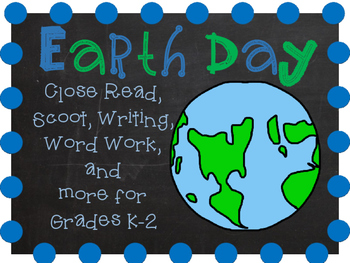 Earth Day Close Read and Literacy Activities for Grades K-3