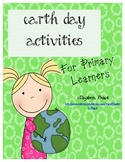 Earth Day Activities for Primary Learners!