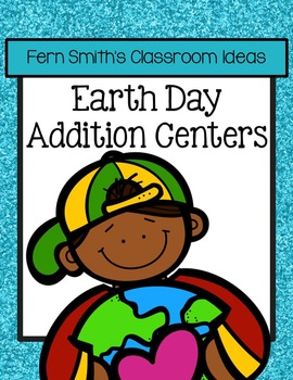 Earth Day Math Six Quick and Easy to Prep Addition Center Games