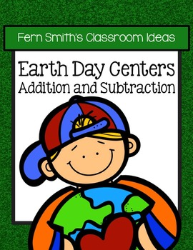 Earth Day Math 12 Quick and Easy to Prep Addition Subtraction Center Bundle