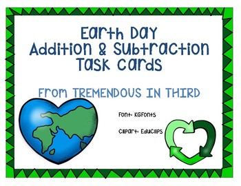 Earth Day Addition and Subtraction Task Cards