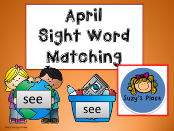 Earth Day/April  Kindergarten Sight Word Matching center