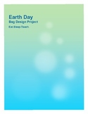 """Earth Day """"Bag Project"""""""