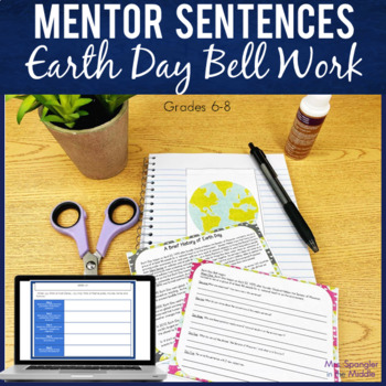 Bell Ringers for Middle School ~ Month of Mentor Sentences for Earth Day
