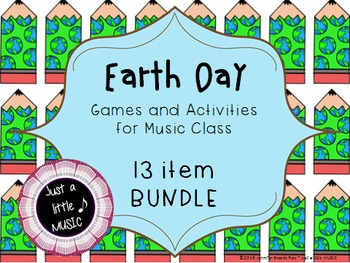 Earth Day--Big BUNDLE of 13 Music Games & Activities for M