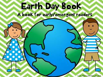 Earth Day Book (a book to celebrate Earth Day for early/emergent readers)
