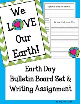 Earth Day Bulletin Board Set & Writing Assignment Prompt. We love our Earth