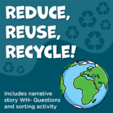 Earth Day Activity Series - Narrative Story, Wh- Questions, & Sorting Activity