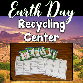 Earth Day ~ Recycling Center