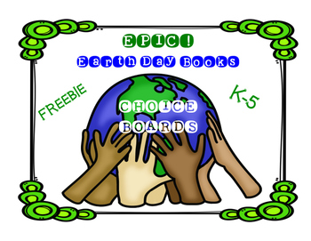 Earth Day Choice Boards FREEBIE for EPIC! Books for Kids!