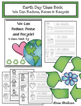 Earth Day Class Book: We Can Reduce, Reuse & Recycle