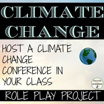 Earth Day Climate Change Conference Project with EDITABLE RUBRIC UPDATED
