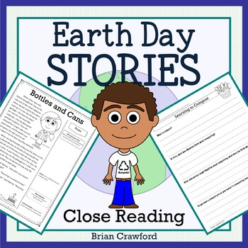 Earth Day Close Reading Passages - Stories and Writing Activities