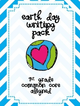 Earth Day Common Core Writing Pack