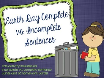 Earth Day Complete vs. Incomplete Sentences
