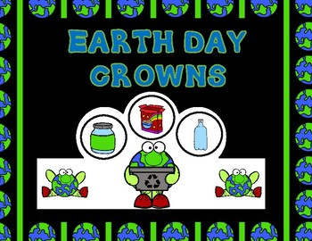 Earth Day Crowns:  Interactive Crowns for Kindergarten and