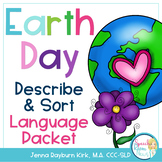 Earth Day: Describe and Sort Language Packet