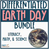 Earth Day Differentiated Literacy, Science, and Math