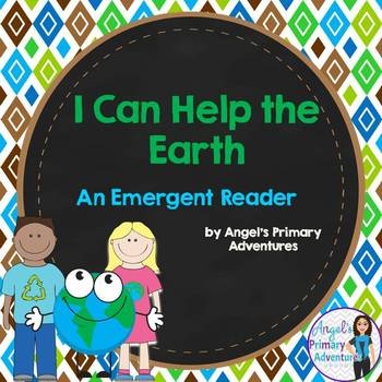 Earth Day Emergent Reader:  I Can Help the Earth