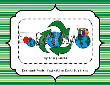 Earth Day Emergent Reader Text {Common Core Aligned}
