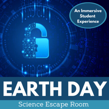 Earth Day Escape Room - Middle School Science