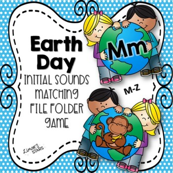 Earth Day File Folder Game: Letter to Initial Sound Matching M-Z