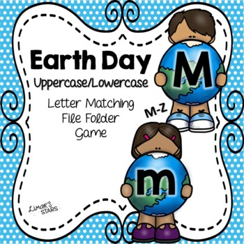 Earth Day File Folder Game: UPPERCASE to lowercase Matching M-Z